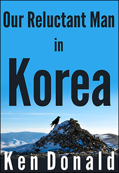 Our Reluctant Man in Korea. By Ken Donald