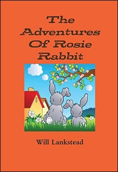 The Adventures of Rosie Rabbit - Will Lankstead