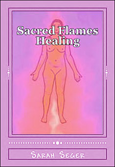 Sacred Flames Healing by Sarah Seger