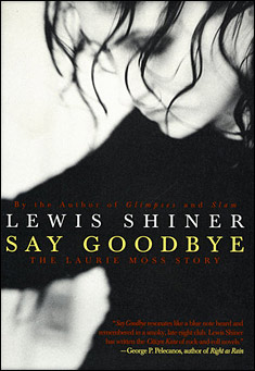 say-goodbye-lewis-shiner