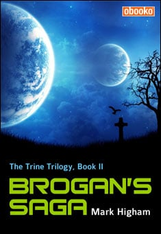 Brogan's Saga: The Trine Trilogy, Book II by Mark Higham