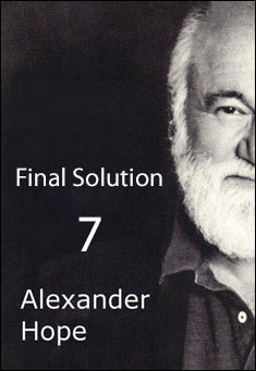 Final Solution 7 by Alexander Hope