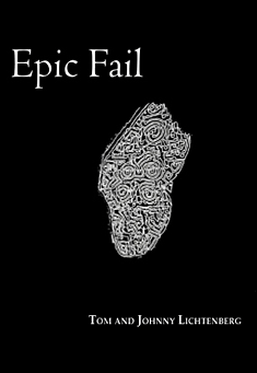 Epic Fail by Tom & Johnny Lichtenberg