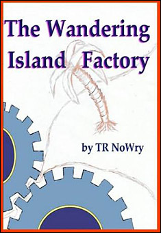 The Wandering Island Factory by T R Nowry
