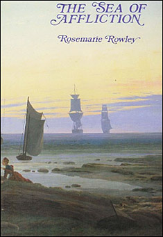 The Sea of Affliction by Rosemarie Rowley