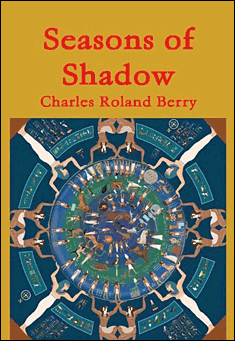 Seasons of Shadow by Charles Roland Berry