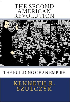 The Second American Revolution by Kenneth R. Szulczyk