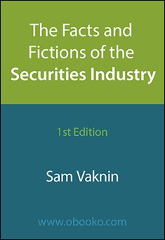 The Facts and Fictions of the Securities Industry by Sam Vaknin