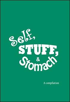 Self, Stuff, & Stomach - Anonymous