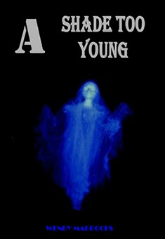 A Shade Too Young By Wendy Maddocks