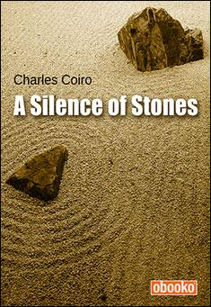 A Silence of Stones by Charles Coiro