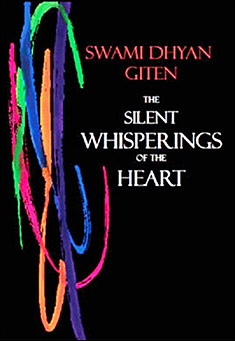 The Silent Whisperings of the Heart by Swami Dhyan Giten
