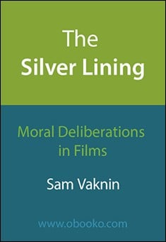 The Silver Lining - Moral Deliberations in Films by Sam Vaknin