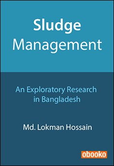 Sludge Management: An Exploratory Research in Bangladesh by Md. Lokman Hossain