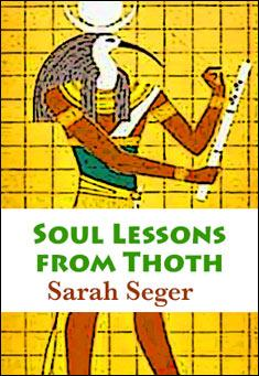 Soul Lessons from Thoth by Sarah Seger