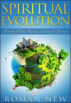 Spiritual Evolution: From Flint Stones to Civil Tones - Roman New