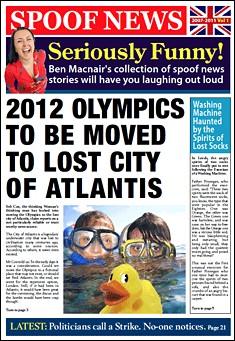 Spoof News 2007-2011: Volume 1 by Ben Macnair