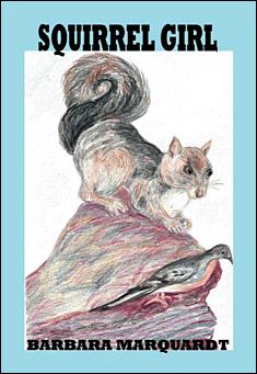 Squirrel Girl by Barbara Marquardt