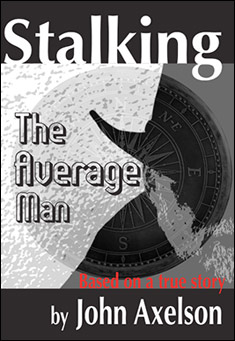Stalking the Average Man by John Axelson