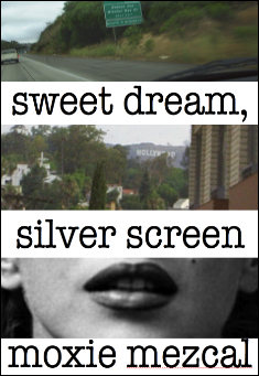 Book cover: Sweet Dream, Silver Screen, by Moxie Mezcal