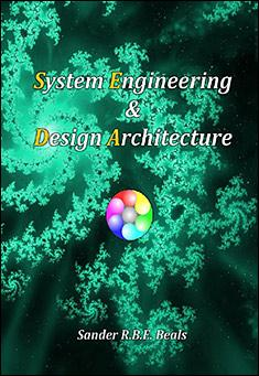 System Engineering & Design Architecture by Sander R.B.E. Beals