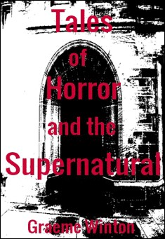 Tales of Horror and the Supernatural by Graeme Winton