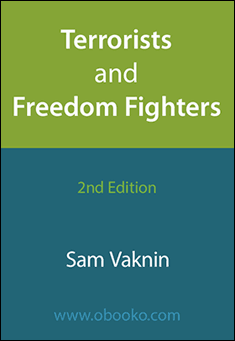 Terrorists and Freedom Fighters by Sam Vaknin