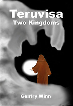 Teruvisa: Two Kingdoms by Gentry Winn