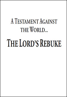 A Testament Against The World... The Lord's Rebuke by Daan Gleijsteen
