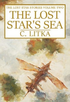 The Lost Star's Sea. Science Fiction by C. Litka