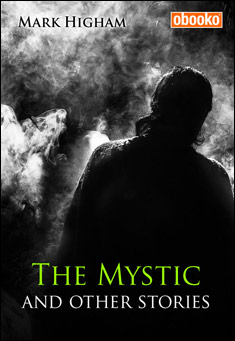 The Mystic and Other Stories by Mark Higham