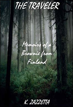 The Traveler:  Memoirs of a Brownie from Finland by K. Zazzetta