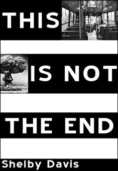 This Is Not the End by Shelby Davis