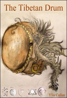 The Tibetan Drum by Ylia Callan