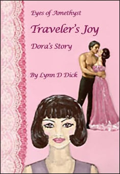 Traveler's Joy - Dora's Story by Lynn D. Dick