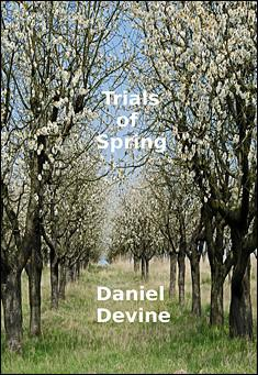 Trials of Spring. By Daniel Devine