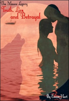 Truth, Lies and Betrayal - Book 2 of The Mauve Legacy by Emma Hart