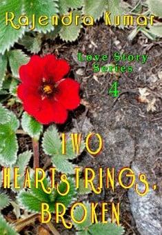Two Heartstrings, Broken. By Rajendra Kumar