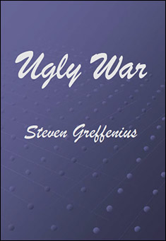 Ugly War by Steven Greffenius