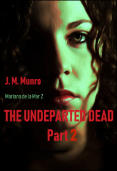 Book cover: The Undeparted Dead, Part 2 , by J. M. Munro