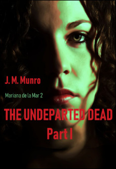 Book Cover: The Undeparted Dead, Part 1. By J. M. Munro