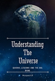 Book cover: Understanding the Universe: Quarks, Leptons and the Big Bang