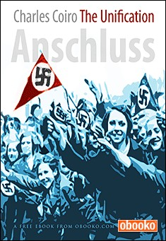 The Unification (Anschluss) By Charles Coiro