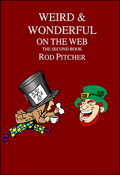 Weird & Wonderful On The Web: Book 2. By Rod Pitcher