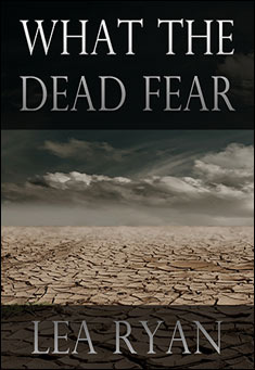 What the Dead Fear by Lea Ryan