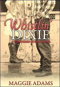 Whistlin' Dixie.  A romance by Maggie Adams