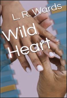 Wild Heart by Lietha Wards