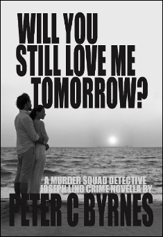 Will You Still Love Me To-morrow? By Peter C Byrnes.