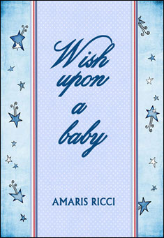 Wish Upon A Baby - Amaris Ricci