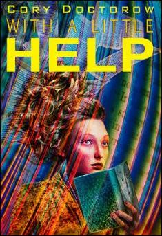 With a Little Help, By Cory Doctorow